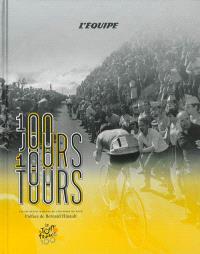 100 jours, 100 Tours : les 100 récits majeurs de l'histoire du Tour