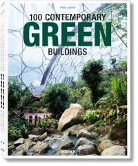 100 contemporary green buildings = 100 zeitgenössische grüne bauten = 100 bâtiments verts contemporains