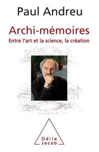 Archi-mémoires : entre l'art et la science, la création