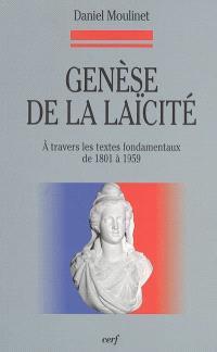 Genèse de la laïcité à travers les textes fondamentaux de 1801 à 1959