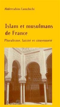 Islam et musulmans de France : pluralisme, laïcité et citoyenneté