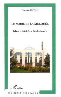 Le maire et la mosquée : islam et laïcité en Ile-de-France