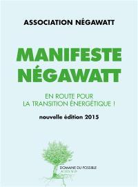 Manifeste Négawatt : réussir la transition énergétique