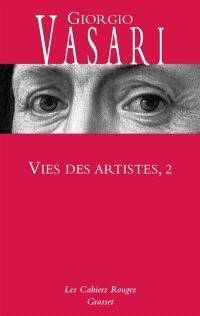 Vies des artistes : vies des plus excellents peintres, sculpteurs et architectes. Volume 2