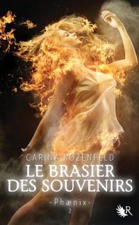 Phaenix. Volume 2, Le brasier des souvenirs