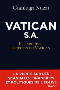 Vatican : société anonyme : les archives secrètes du Vatican