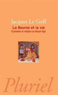 La bourse et la vie : économie et religion au Moyen Age