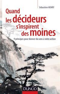 Quand les décideurs s'inspirent des moines : 9 principes pour donner du sens à votre action