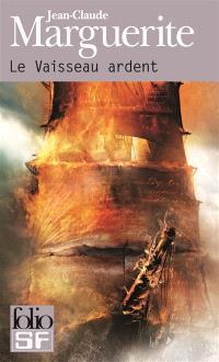 Le vaisseau ardent