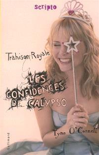 Les confidences de Calypso. Volume 2, Trahison royale