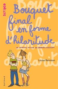 Le journal intime de Georgia Nicolson. Volume 10, Bouquet final en forme d'hilaritude