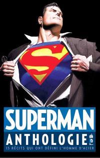 Superman : anthologie : 15 récits qui ont défini l'homme d'acier