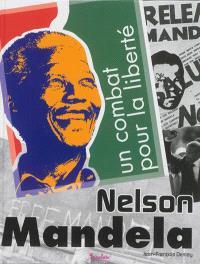Nelson Mandela : un combat pour la liberté
