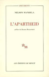 L'apartheid. Précédé de Lettre à Winnie Mandela