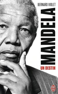 Mandela, un destin : biographie