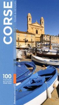 Corse, tours & détours : 100 visites & activités pour tous