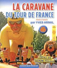 La caravane du Tour de France : histoire et histories : 36 ans dans la caravane du Tour de France