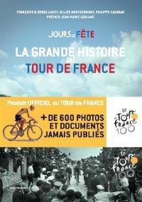 Jours de fête : la grande histoire du Tour de France