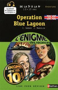 Operation Blue lagoon : lire pour réviser : de la 5e à la 4e, 12-13 ans, aventure