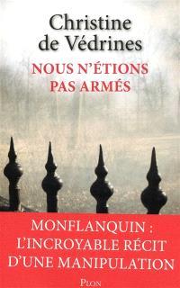 Nous n'étions pas armés : les reclus de Monflanquin