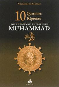 10 questions-réponses pour découvrir le prophète Muhammad