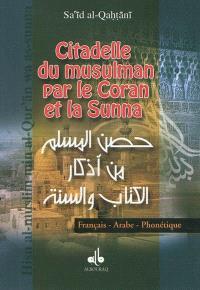 Citadelle du musulman par le Coran et la Sunna : français-arabe-phonétique