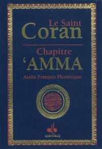 Le saint Coran : chapitre 'Amma : arabe-français-phonétique