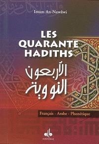 Les quarante hadiths : français, arabe, phonétique