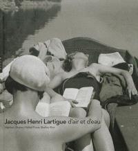 Jacques Henri Lartigue : d'air et d'eau