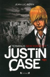 Justin Case. Volume 1, Terminus New York City