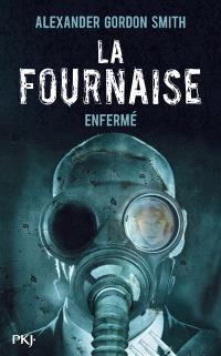 La Fournaise. Volume 1, Enfermé