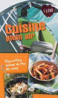 Cuisine plein air : recettes autour du feu de camp
