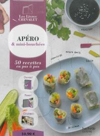 Apéro & mini-bouchées : 50 recettes en pas à pas
