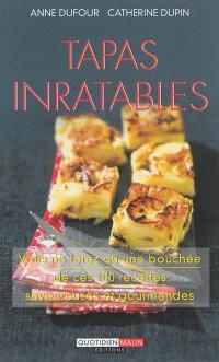 Tapas inratables : vous ne ferez qu'une bouchée de ces 100 recettes savoureuses et gourmandes