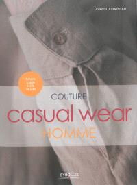 Couture casual wear homme : avec patrons à taille réelle 36 à 46