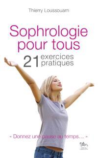 Sophrologie pour tous : 21 exercices pratiques