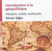 Introduction à l'analyse géopolitique : histoire, outils, méthodes
