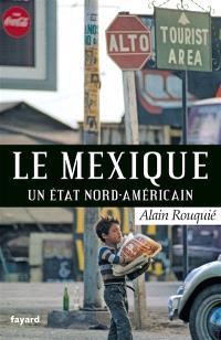 Le Mexique, un Etat nord-américain