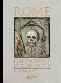 Rome, un cabinet de curiosités : contes étranges et faits surprenants du plus grand Empire au monde
