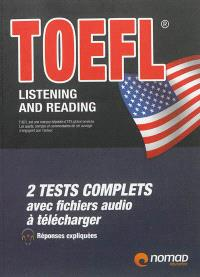 TOEFL : listening and reading : 2 tests complets avec fichiers audio à télécharger