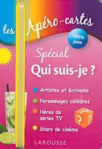 Les apéro-cartes spécial qui suis-je ? : artistes et écrivains, personnages célèbres, héros de séries TV, stars de cinéma