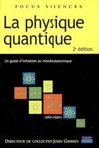 La physique quantique : un guide d'initiation au monde subatomique