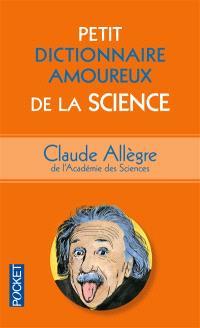 Petit dictionnaire amoureux de la science