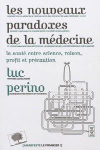 Les nouveaux paradoxes de la médecine : la santé entre science, raison, profit et précaution