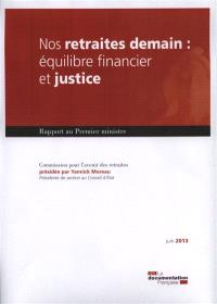 Nos retraites demain : équilibre financier et justice : rapport au Premier ministre