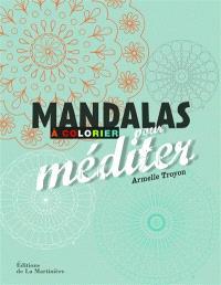 Mandalas à colorier pour méditer