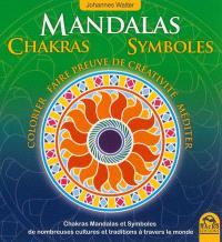 Mandalas, chakras, symboles : colorier, faire preuve de créativité, méditer