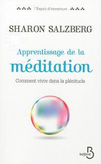 Apprentissage de la méditation : comment vivre dans la plénitude