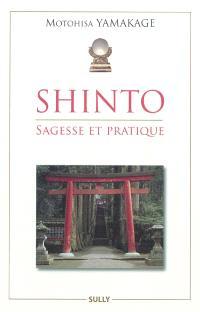 Shinto : sagesse et pratique