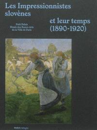 Les impressionnistes slovènes et leur temps (1890-1920)